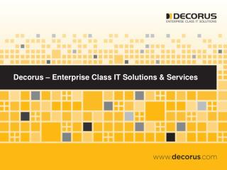 Decorus � Enterprise Class IT Solutions & Services