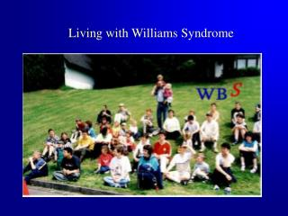 Living with Williams Syndrome