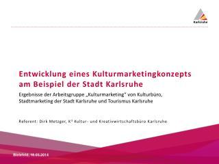 Entwicklung eines Kulturmarketingkonzepts am Beispiel der Stadt Karlsruhe