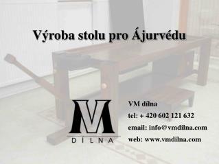 Výroba stolu pro Ájurvédu