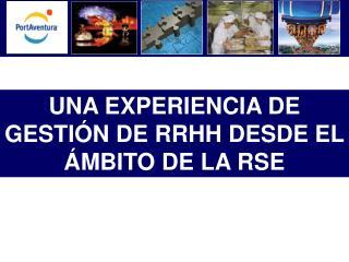 UNA EXPERIENCIA DE GESTIÓN DE RRHH DESDE EL ÁMBITO DE LA RSE