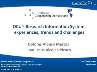 OCU�s Research Information System: experiences, trends and challenges