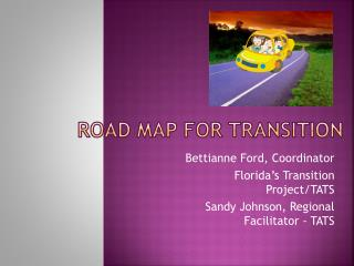 Road Map for Transition