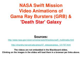 NASA Swift Mission Video Animations of  Gama Ray Bursters (GRB) & 'Death Star' Galaxy