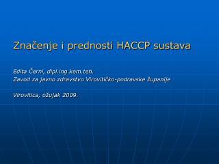 Značenje i prednosti HACCP sustava Edita Černi, diplg.kem.teh.