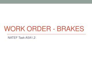 Work Order - Brakes
