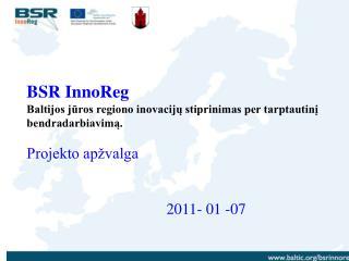 Finansavimo šaltinis : Baltijos jūros regiono programa  2007-2013  m.