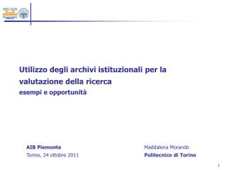 Utilizzo degli archivi istituzionali per la valutazione della ricerca esempi e opportunit�
