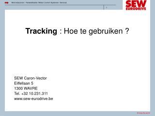 Tracking  : Hoe te gebruiken ?