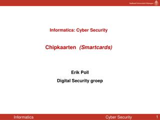 Informatica: Cyber Security Chipkaarten   (Smartcards)