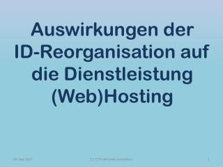 Auswirkungen der ID-Reorganisation auf die Dienstleistung (Web)Hosting