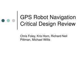 GPS Robot Navigation Critical Design Review