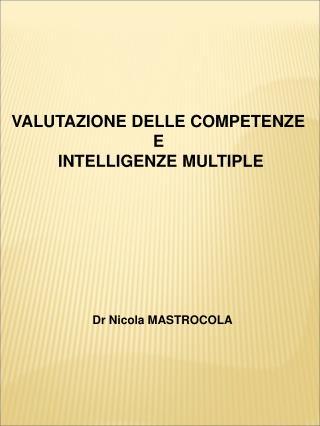VALUTAZIONE DELLE COMPETENZE  E  INTELLIGENZE MULTIPLE
