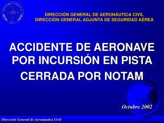 DIRECCIÓN GENERAL DE AERONÁUTICA CIVIL DIRECCIÓN GENERAL ADJUNTA DE SEGURIDAD AÉREA