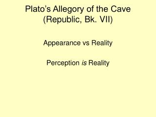 Plato's Allegory of the Cave (Republic, Bk. VII)