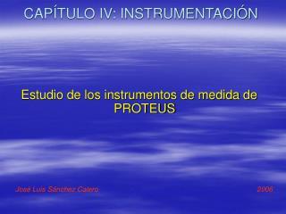CAPÍTULO IV: INSTRUMENTACIÓN