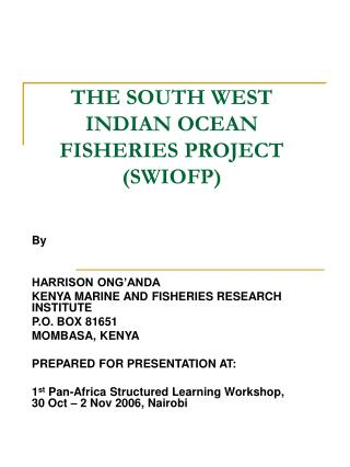 THE SOUTH WEST INDIAN OCEAN FISHERIES PROJECT SWIOFP