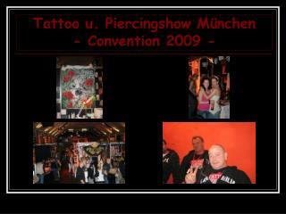 Tattoo u. Piercingshow München - Convention 2009 -