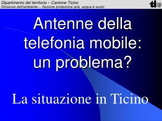 Antenne della telefonia mobile: un problema?