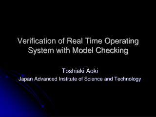 Verification of Real Time Operating System with Model Checking
