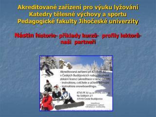 Stručná historie a základní informace o AZ lyžování  KTVS PF JU Č. Budějovice
