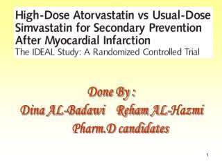 Done By : Dina AL-Badawi    Reham AL-Hazmi       Pharm.D candidates