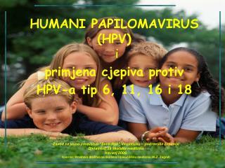 HUMANI PAPILOMAVIRUS (HPV) i primjena cjepiva protiv   HPV-a tip 6, 11, 16 i 18