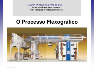 O Processo Flexogr áfico