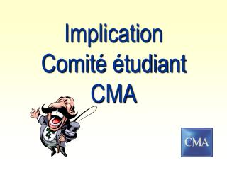 Implication  Comité étudiant CMA
