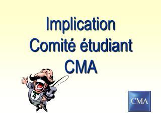 Implication  Comit� �tudiant CMA