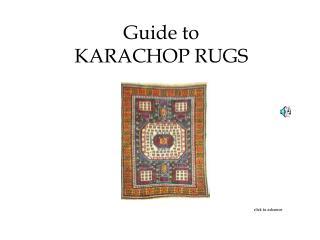 Guide to KARACHOP RUGS