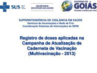 SUPERINTENDÊNCIA DE VIGILÂNCIA EM SAÚDE Gerência de Imunizações e Rede de Frio