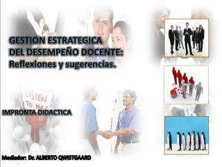 GESTION ESTRATEGICA  DEL DESEMPEÑO DOCENTE: Reflexiones y sugerencias.