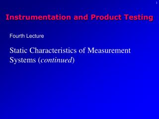Fourth Lecture  Static Characteristics of Measurement Systems continued