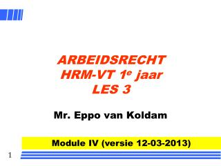 ARBEIDSRECHT HRM-VT 1 e  jaar LES 3