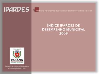 ÍNDICE IPARDES DE DESEMPENHO MUNICIPAL 2009