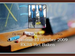 Ouderavond 13 oktober 2009 RKBS Het Baken