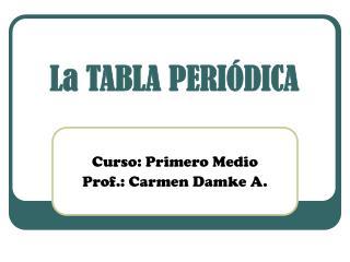 La TABLA PERI�DICA