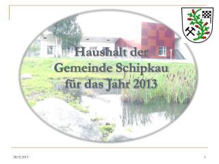 Haushalt der  Gemeinde  Schipkau für das Jahr  2013