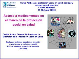 Cecilia Acuña, Gerente del Programa de Extensión de la Protección Social en Salud