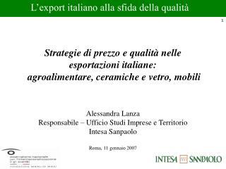 Alessandra Lanza Responsabile – Ufficio Studi Imprese e Territorio Intesa Sanpaolo