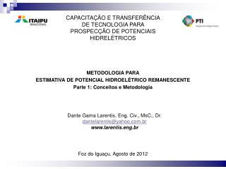 METODOLOGIA PARA ESTIMATIVA DE POTENCIAL HIDROELÉTRICO REMANESCENTE