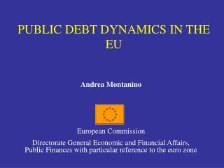 PUBLIC DEBT DYNAMICS IN THE EU
