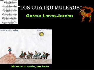 """Los cuatro muleros"""