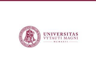 « welcome to  VYTAUTAS  MAGNUS  UNIVERSITY KAUNAS