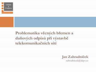 Jan Zahradníček zahradnicek@ akpv.cz
