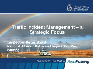 Traffic Incident Management – a Strategic Focus