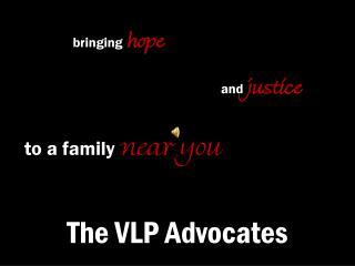 The VLP Advocates