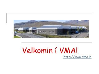 Velkomin í VMA! vma.is