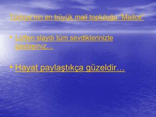 """Türkiye'nin en büyük mail topluluğu """"Mailce"""""""